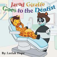 Jarod Giraffe Goes to the Dentist (Paperback)