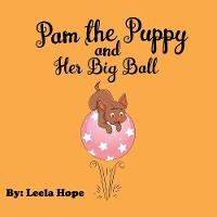 Pam the Puppy and Her Big Ball (Paperback)