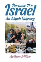Because It's Israel: An Aliyah Odyssey (Paperback)