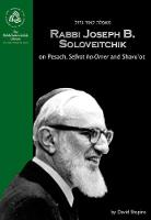 Rabbi Joseph B. Soloveitchik on Pesach, Sefirat ha-Omer and Shavu'ot (Hardback)