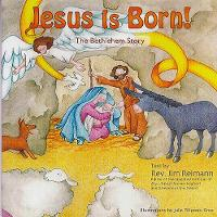 Jesus Is Born! The Bethlehem Story (Paperback)