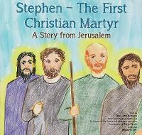 Stephen - The First Christian Martyr (Paperback)