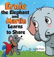 Ernie the Elephant and Martin Learn to Share (Hardback)