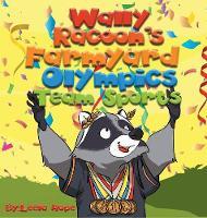 Wally Raccoon's Farmyard Olympics - Team Sports: bedtime books for kids (Hardback)