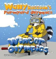Wally Raccoon's Farmyard Olympics - Winter Olympics (Hardback)