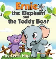 Ernie the Elephant and the Teddy Bear (Hardback)
