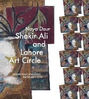 Shakir Ali and Lahore Art Circle: Naya Daur (Hardback)