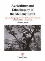 Agricultural and Ethnobotany of the Mekong Basin - Mekong Exploration Commission S. v. 4 (Paperback)