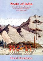 North Of India: Some 19th Century Europeans In The Himalayan Regions And Central Asia (Paperback)