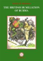 The British Humiliation Of Burma (Paperback)