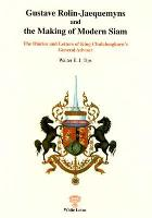 Gustave Rollinjaequemyns and the Making of Modern Siam (Paperback)
