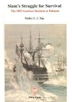 Siam's Struggle for Survival: Gunboat Incident at Paknam and the Franco-Siamese Treaty 1893 (Paperback)