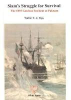 Siam's Struggle for Survival: Gunboat Incident at Paknam and Franco Siamese Treaty of 1893 (Paperback)