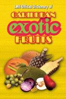 Lmh Official Dictionary Of Caribbean Exotic Fruits (Hardback)