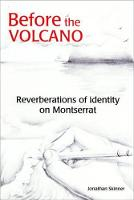 Before the Volcano: Reverberations of Identity on Montserrat (Paperback)