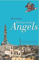 The Last of the Angels: A Modern Arabic Novel (Hardback)