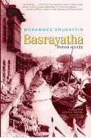 Basrayatha Portrait of a City: A Modern Arabic Novel (Hardback)
