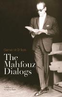 The Mahfouz Dialogs (Hardback)