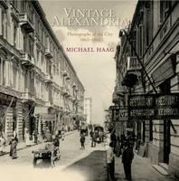 Vintage Alexandria: Photographs of the City, 1860-1960 (Hardback)