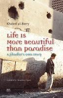 Life is More Beautiful Than Paradise: A Jihadist's Own Story (Hardback)