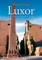 Luxor Illustrated: With Aswan, Abu Simbel, and the Nile (Paperback)