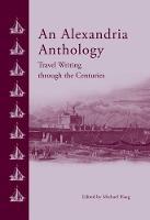 An Alexandria Anthology: Travel Writing Through the Centuries (Hardback)