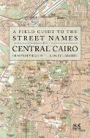 A Field Guide to the Street Names of Central Cairo (Paperback)