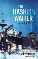 The Hashish Waiter: A Novel (Paperback)