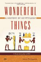 Wonderful Things: A History of Egyptology 1: From Antiquity to 1881 (Paperback)