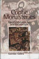 Coptic Monasteries Art and Architecture of Early Christian Egypt (Hardback)