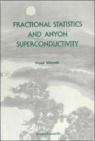 Fractional Statistics And Anyon Superconductivity - Series on Directions in Condensed Matter Physics 10 (Hardback)