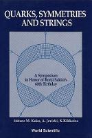 Quarks, Symmetries And Strings - A Symposium In Honor Of Bunji Sakita's 60th Birthday (Paperback)