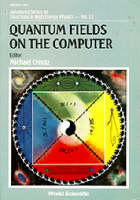 Quantum Fields On The Computer - Advanced Series on Directions in High Energy Physics 11 (Paperback)