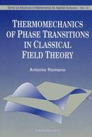 Thermomechanics Of Phase Transitions In Classical Field Theory - Series on Advances in Mathematics for Applied Sciences 13 (Hardback)
