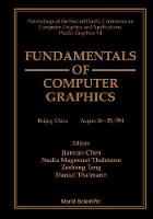 Fundamentals Of Computer Graphics - Proceedings Of The Second Pacific Conference On Computer Graphics And Applications, Pacific Graphics '94 (Hardback)