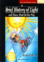 Brief History Of Light And Those That Lit The Way, A - Series In Popular Science 1 (Paperback)