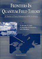 Frontiers In Quantum Field Theory (Hardback)