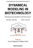 Dynamical Modeling In Biotechnology - Lectures Presented At The Eu Advanced Workshop (Hardback)