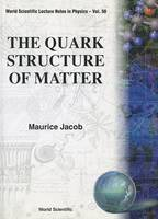 Quark Structure Of Matter, The - World Scientific Lecture Notes In Physics 50 (Paperback)