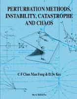 Perturbation Methods, Instability, Catastrophe And Chaos (Hardback)