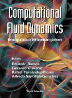 Computational Fluid Dynamics - Proceedings Of The Fourth Unam Supercomputing Conference (Hardback)