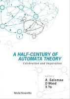 Half-century Of Automata Theory, A: Celebration And Inspiration (Hardback)