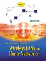 Wireless Lans And Home Networks: Connecting Offices And Homes - Proceedings Of The International Conference (Hardback)
