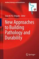 New Approaches to Building Pathology and Durability - Building Pathology and Rehabilitation 6 (Hardback)