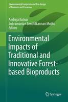 Environmental Impacts of Traditional and Innovative Forest-based Bioproducts - Environmental Footprints and Eco-design of Products and Processes (Hardback)