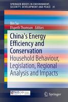 China's Energy Efficiency and Conservation: Household Behaviour, Legislation, Regional Analysis and Impacts - SpringerBriefs in Environment, Security, Development and Peace 31 (Paperback)