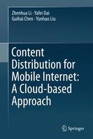 Content Distribution for Mobile Internet: A Cloud-based Approach (Hardback)