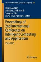 Proceedings of 2nd International Conference on Intelligent Computing and Applications: ICICA 2015 - Advances in Intelligent Systems and Computing 467 (Paperback)