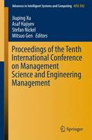 Proceedings of the Tenth International Conference on Management Science and Engineering Management - Advances in Intelligent Systems and Computing 502 (Paperback)