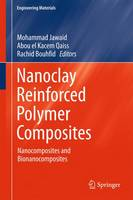 Nanoclay Reinforced Polymer Composites: Nanocomposites and Bionanocomposites - Engineering Materials (Hardback)